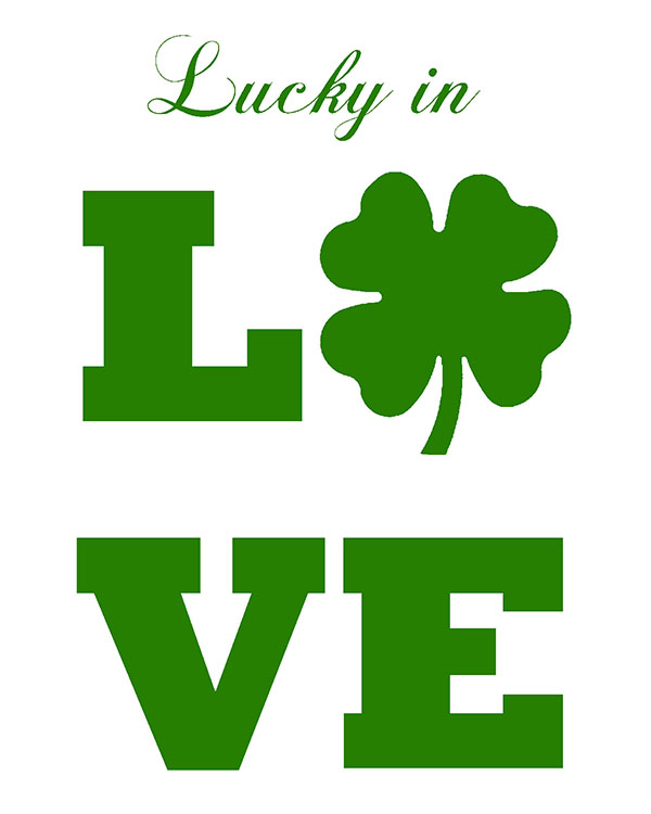 Lucky In Love Free Printable-Perfect For St. patrick's Day