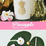 Pineapple Party Cups!
