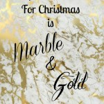All I Want For Christmas Is Marble And Gold