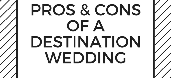 Weighing the Pros and Cons of a Destination Wedding