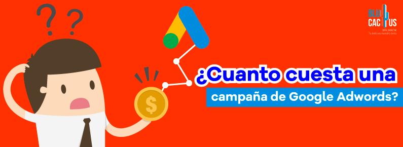 BluCactus Cuánto cuesta una campaña de Google Adwords En Mexico