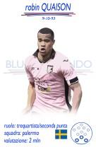 Robin Quaison - Il giovane svedese è una delle poche note positive della stagione del Palermo. L'attaccante è in scadenza a giugno, e può arrivare per una cifra contenuta nel mercato di gennaio, sempre a fronte della cessione di Budimir