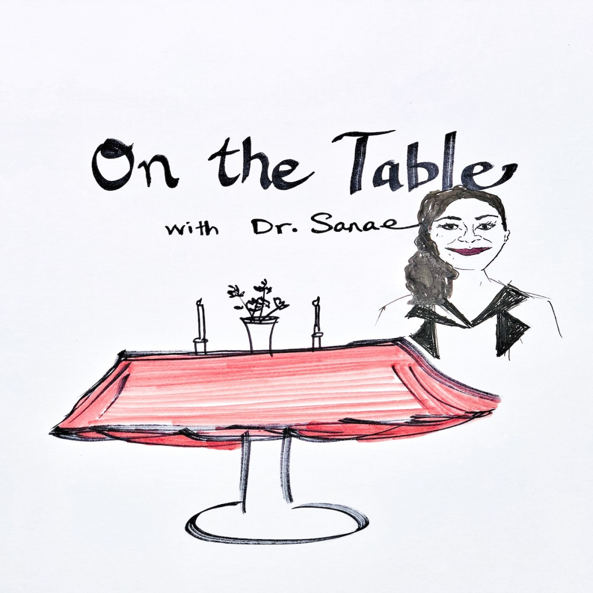 On the Table with Dr. Sanae Podcast