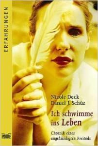 Ich schwimme ins Leben - Nicole Deck, Daniel J. Schütz 253  Seiten