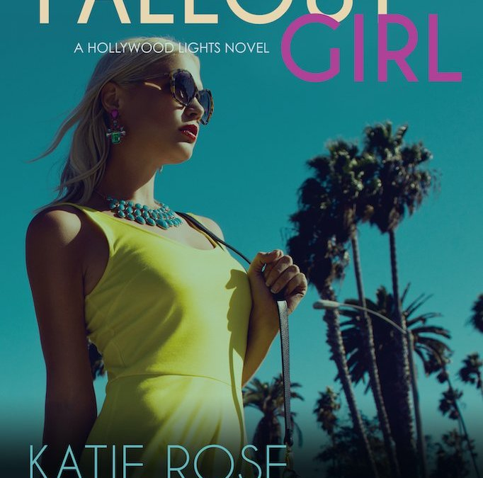 FALLOUT GIRL: A Hollywood Lights Novel
