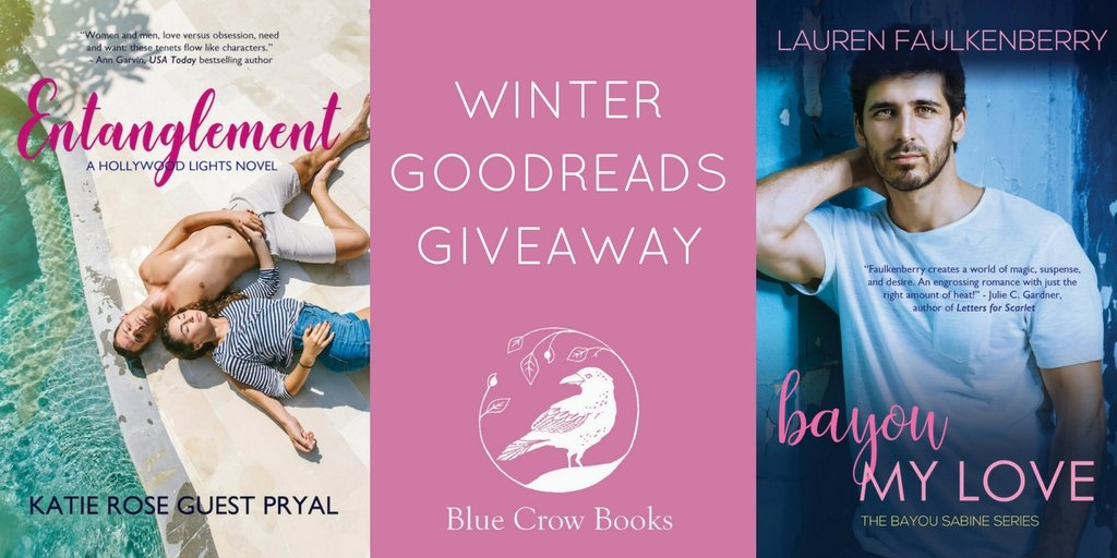 Winter Goodreads Giveaways: Faulkenberry's BAYOU MY LOVE and Pryal's ENTANGLEMENT