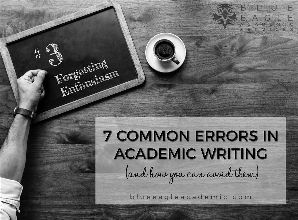 7 Common Errors in Academic Writing: Forgetting Enthusiasm