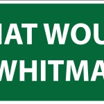Walt Whitman Bumper Sticker 15.0W x 3.75H