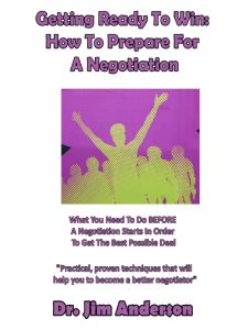 Getting Ready To Win: How To Prepare For A Negotiation