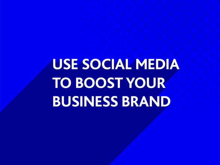 Use Social Media to BOOST your Business Brand