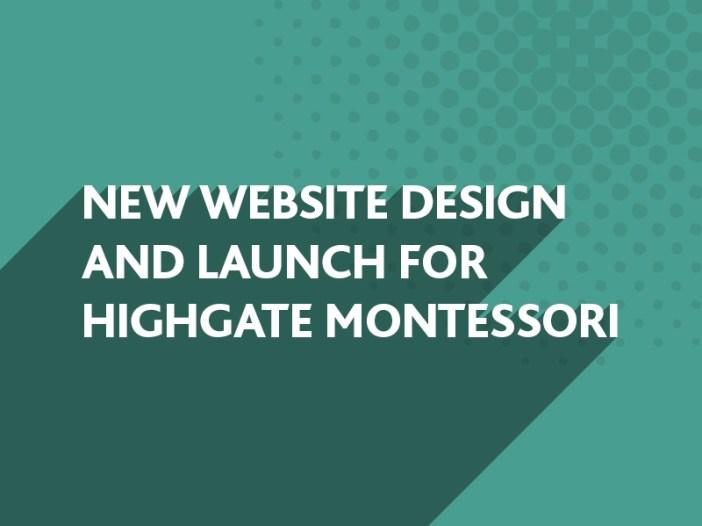 New website design for Highgate Montessori