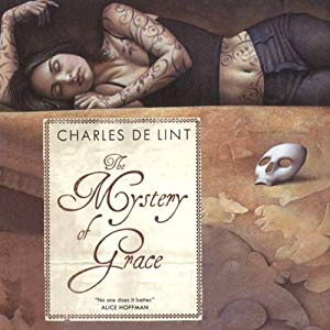 The Mystery of Grace. Charles de Lint