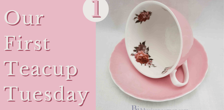 Our First Teacup Tuesday