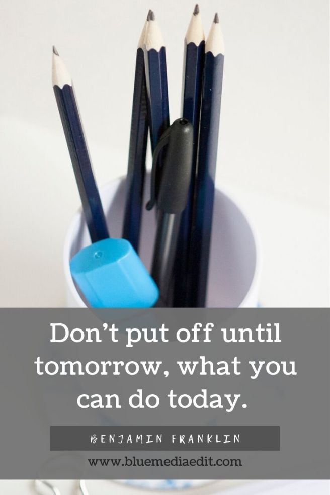 Don't put off until tomorrow what you can do today quote