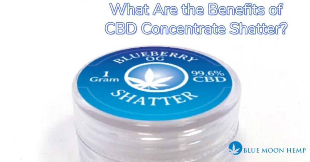 what are the benefits of cbd concentrate shatter, cbd wax, cbd wax pen, cbd wax effects, dab wax, best cbd wax