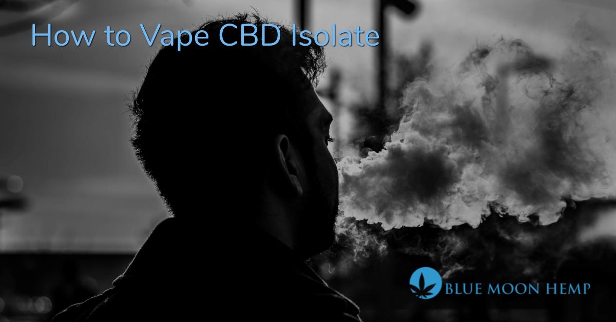 how to vape cbd isolate, best cbd oil vape pen, cbd vape, how much cbd oil should i vape, cbd oil in vape