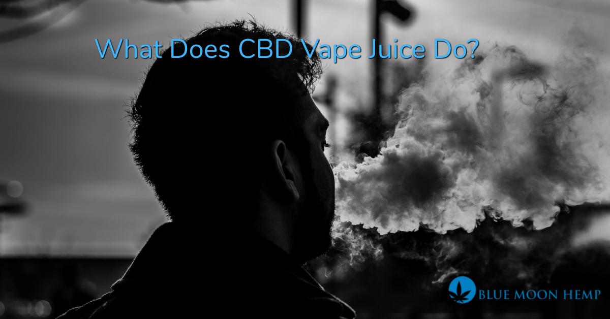 cbd vape oil benefits, full spectrum cbd vape, best vape juice, cbd vape oil for anxiety, what does cbd vape juice do,