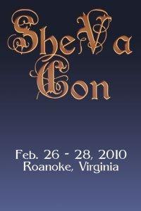SheVaCon 2010 - Feb 26-28 in Roanoke, Virginia