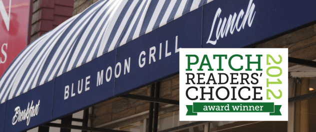 Blue Moon Grill was Voted Best Breakfast in Wakefield MA in Patch.com's Reader's Choice Awards 2012