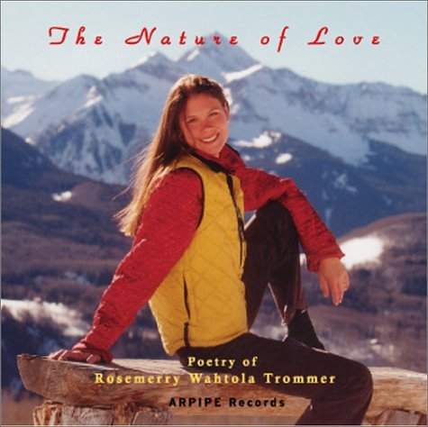 Rosemary Wahtola Trimmer - The Nature of Love