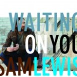 Sam Lewis - 'Waiting On You' - cover (300dpi)