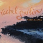 Wink At July sings Rachel Garlin