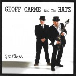 Get Close to Geoff Carne and the Hatz