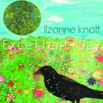 It is an Excellent Day sings Lizanne Knott