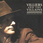 Villiers and The Villains Songs Of Love And Fate