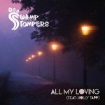 The Swamp Stompers New Single All My Loving