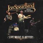 Live Music is Better Listen Here to Jon Spear Band