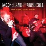 Moreland & Arbuckle Promised Land Or Bust Tour