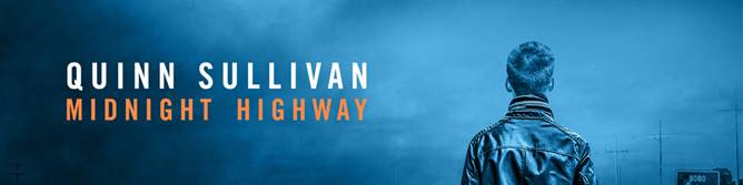 Quinn Sullivan Cruising Midnight Highway with New Album