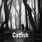 Catfish the album Broken Man Making January Complete