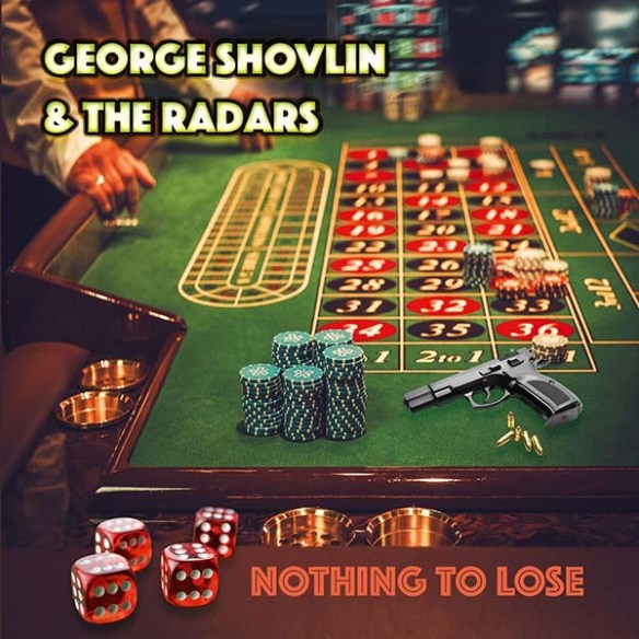 George Shovlin and The Radars have Nothing To Lose