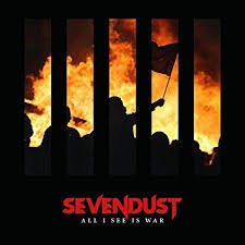 All I See Is War Heavy Rock Album from SEVENDUST