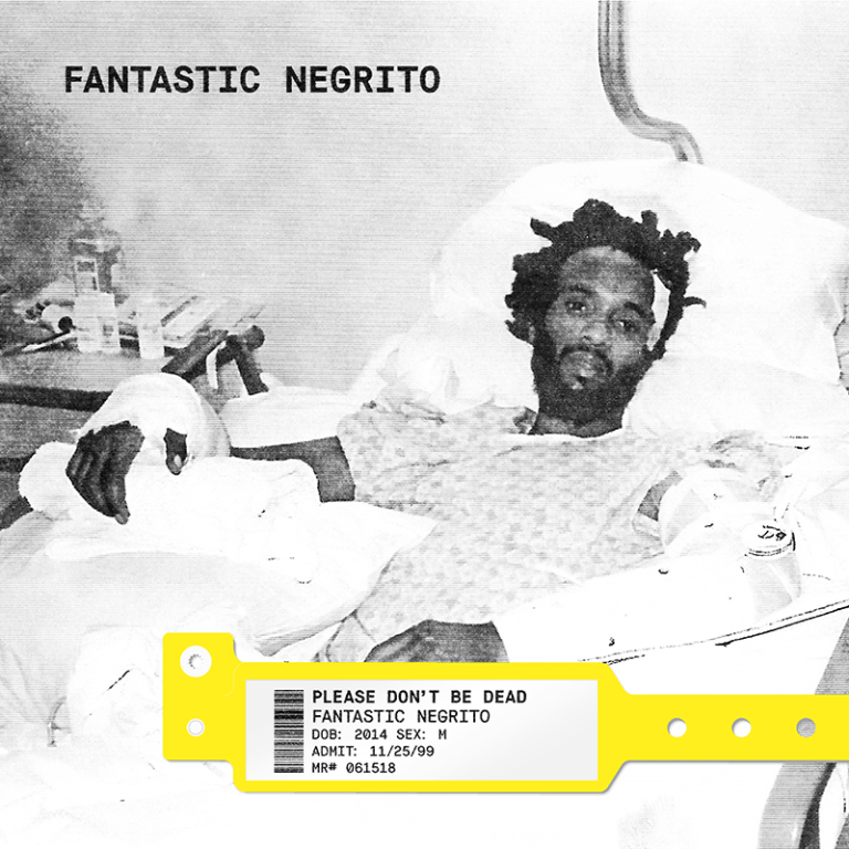 Please Don't Be Dead requests Fantastic Negrito on New Album