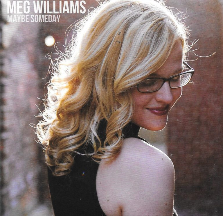 Meg Williams says Maybe Someday…we hope it's soon