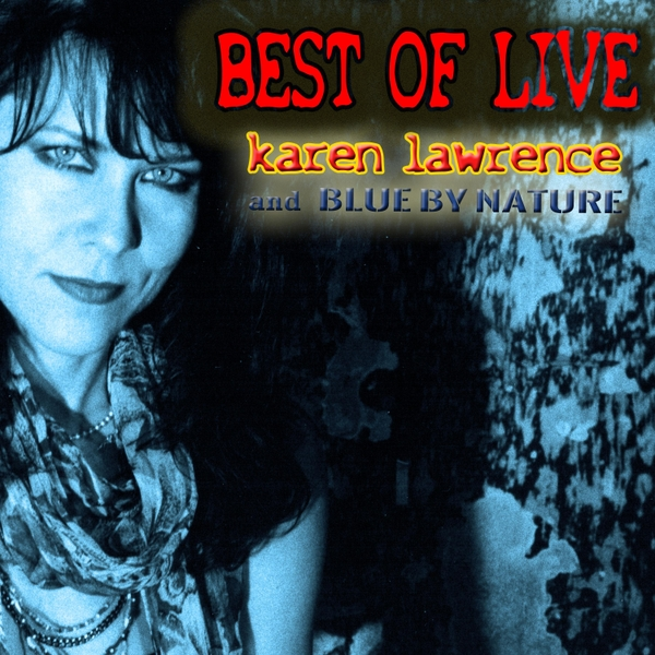 Karen Lawrence and Blue By Nature – Best Live