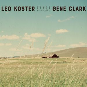 Leo Koster Sings Gene Clark on New Album