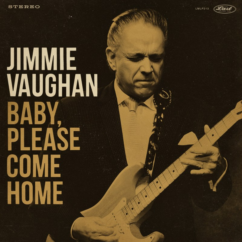 Jimmie Vaughan pleads Baby Please Come Home