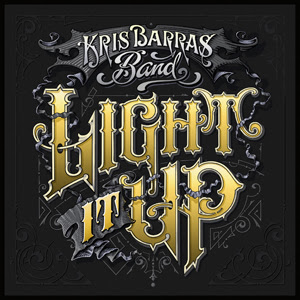 Light It Up With Kris Barras Announcing New Album