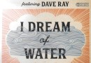 I Dream of Water Katy Hobgood Ray featuring Dave Ray