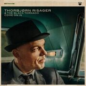 Come On In with Thorbjørn Risager & The Black Tornado