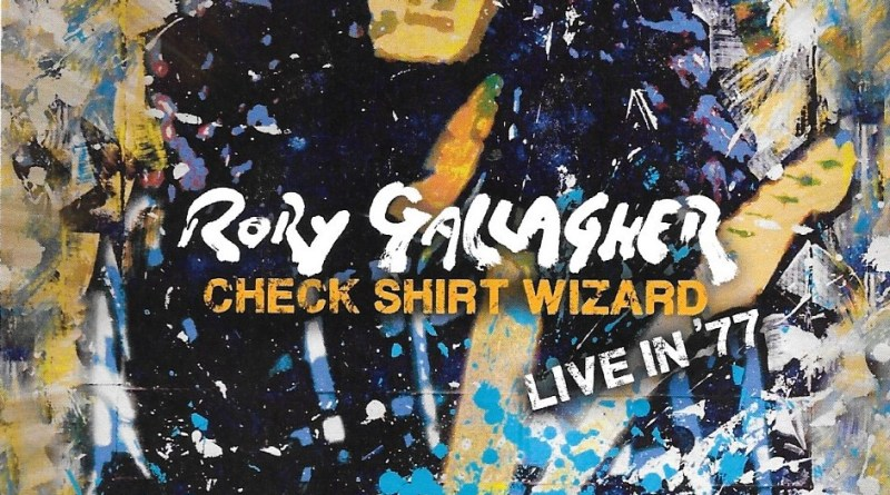 Rory Gallagher - Check Shirt Wizard – Live in '77