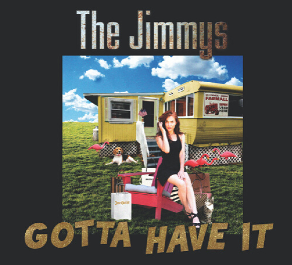 The Jimmys simply Gotta Have It Recorded