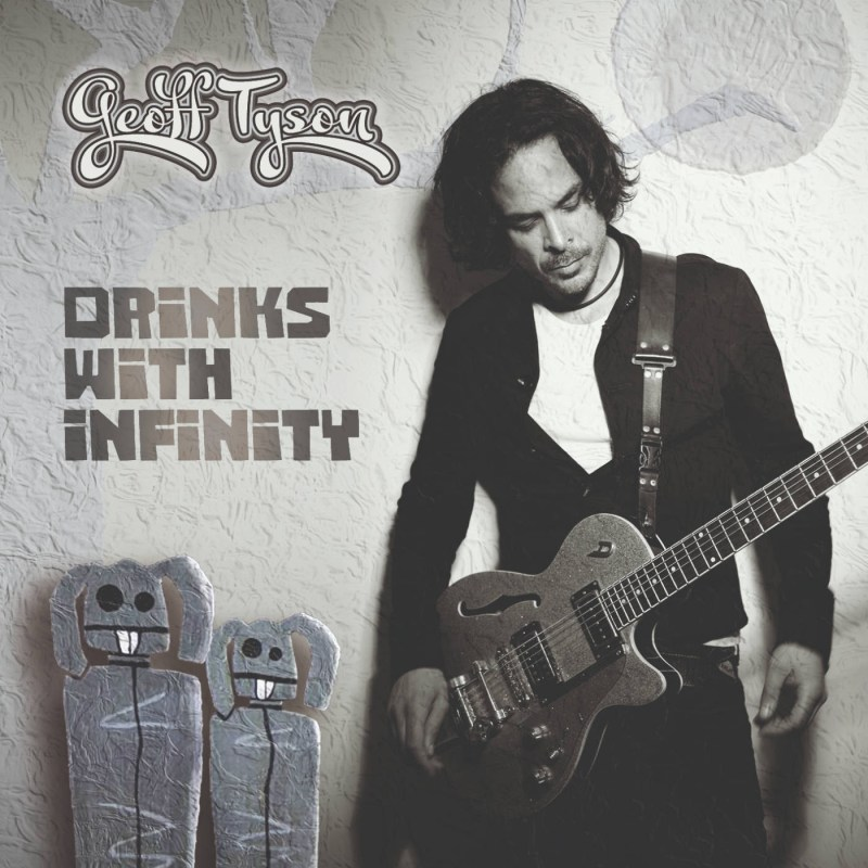 Instrumental Geoff Tyson invites you to Drinks with Infinity