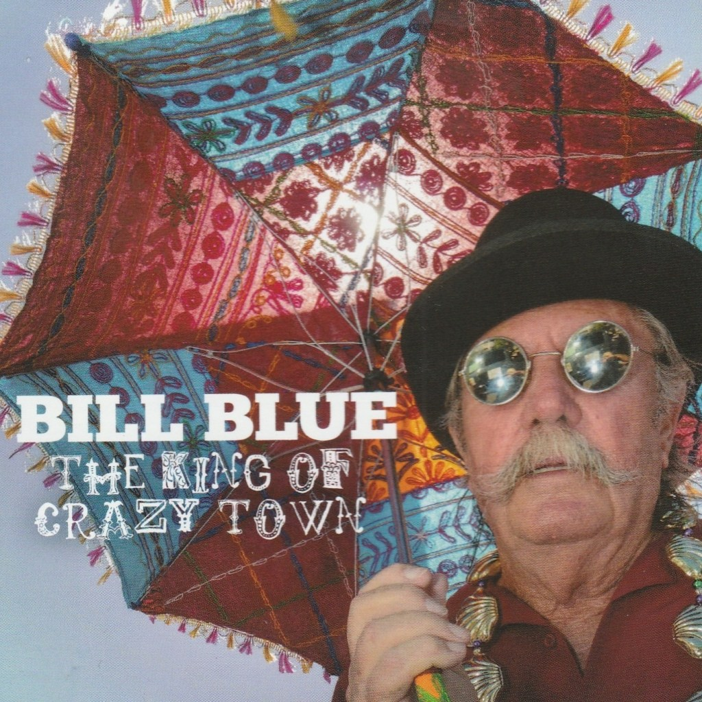 Bill Blue is The King Of Crazy Town