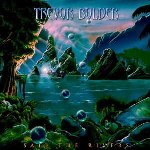 Trevor Bolder invites you To Sail The Rivers