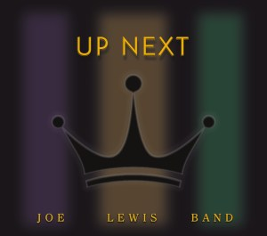 Joe Lewis Band are Up Next